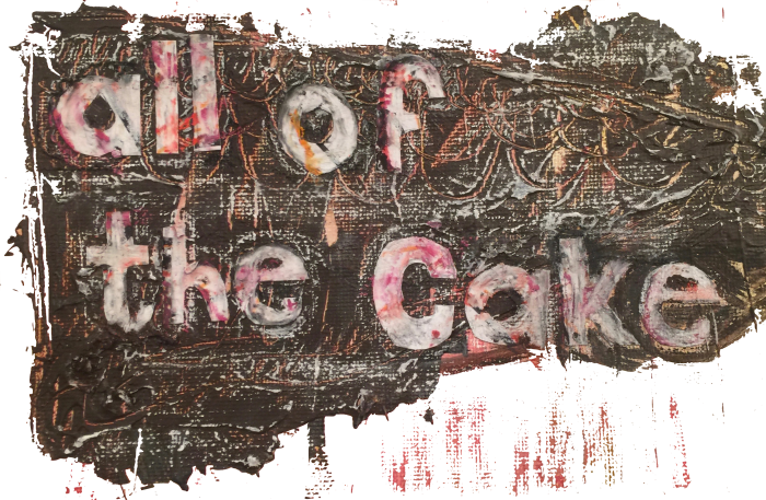 """All of the Cake"" Mixed Media on Canvas; TBR PRIVATE COLLECTION"